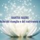 Mantra Madre e Solstizio d'Estate - Associazione il Richiamo